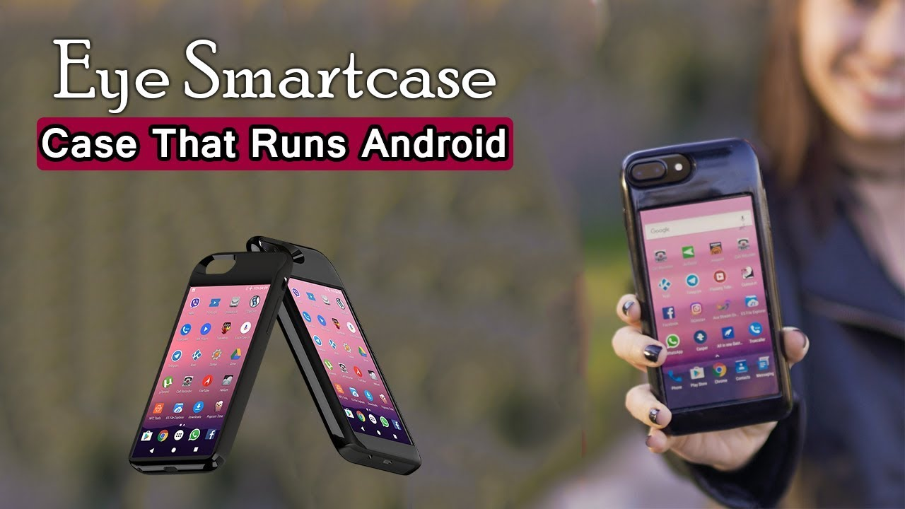 cheap for discount e95e7 1bed0 Eye Smartcase - Smart Android Case for iPhone | Turn your iPhone into  Android