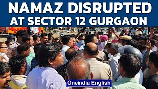 Namaz disrupted at Gurgaon Sector 12, residents say 'outsiders' not allowed | Oneindia News