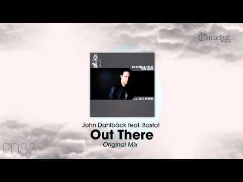 John Dahlbäck feat. Basto! - Out There (Original Mix)