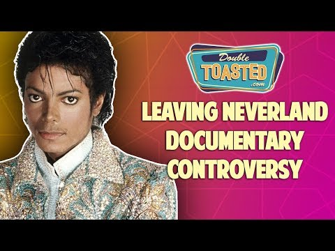 LEAVING NEVERLAND MICHAEL JACKSON DOCUMENTARY CONTROVERSY   Double Toasted Reviews