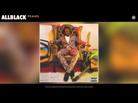 AllBlack - P's & Q's (Audio)