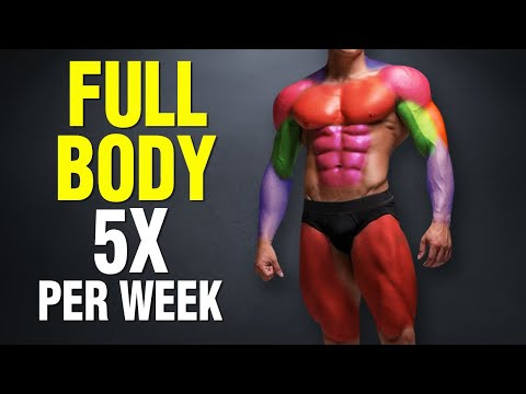 The Truth About Full Body Workouts 5x per Week