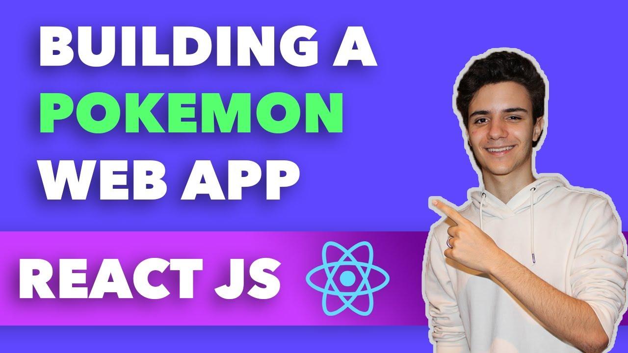 Building a Pokemon Web App - Pokemon API ReactJS