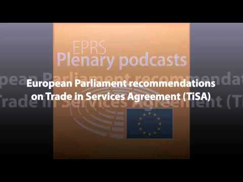 European Parliament recommendations on Trade in Services Agreement (TiSA) [Plenary Podcast]