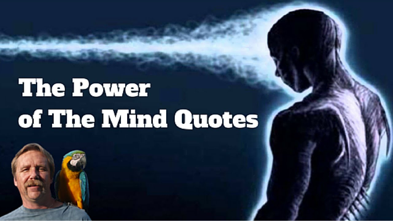 The Power Of The Mind Quotes That Will Change Your Thoughts And Change Your Life Youtube
