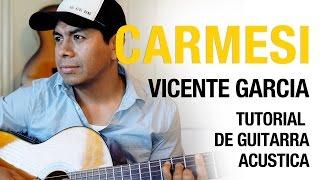 Como tocar Carmesi - Vicente Garcia  Tutorial de Guitarra #23