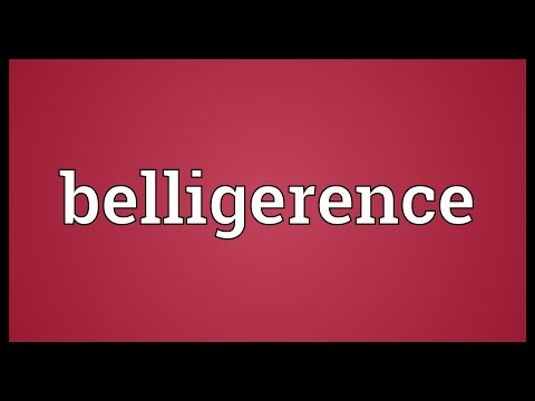 Belligerence Meaning
