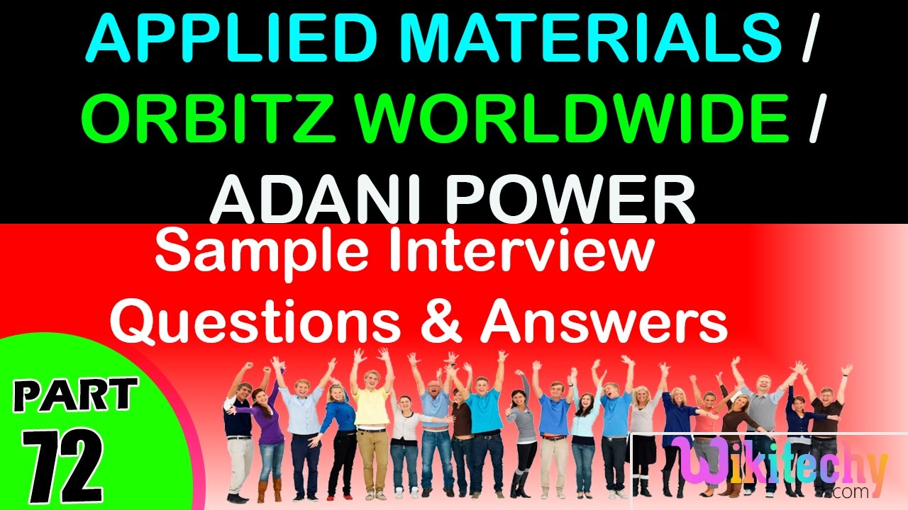 applied materials orbitz worldwide adani power top most applied materials orbitz worldwide adani power top most interview questions and answers