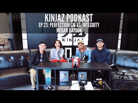 Kinjaz PodKast:  Megan Batoon | Perfectionism vs. Integrity