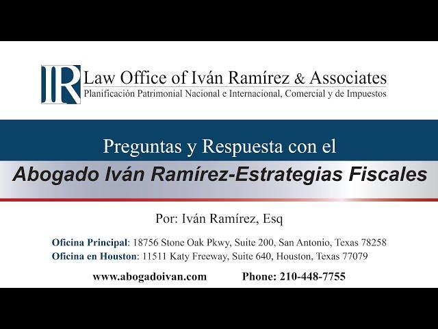 Preguntas y Respuestas con el Abogado Ivan Ramirez sobre Estrategias Fiscales