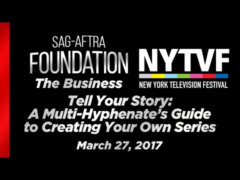 The Business: Tell Your Story: A Multi-Hyphenate's Guide to Creating Your Own Series