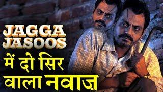 Nawazuddin Siddiqui's surprise entry in Jagga Jasoos