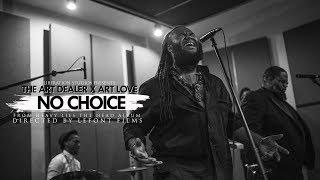 "The Art Dealer x Art Love ""No Choice"" In-Studio Music Video"