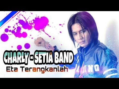 CHARLY - ETA TERANGKANLAH (lyric)