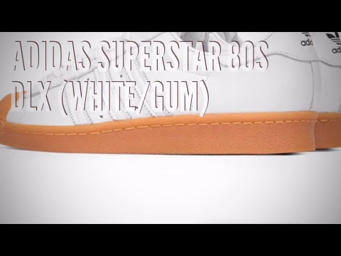 ADIDAS SUPERSTAR 80S DLX (WHITEGUM) SNEAKERS T YouTube