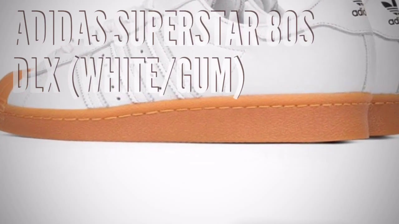 ee5bc6dd50b6 ADIDAS SUPERSTAR 80S DLX (WHITE GUM)  SNEAKERS T - YouTube