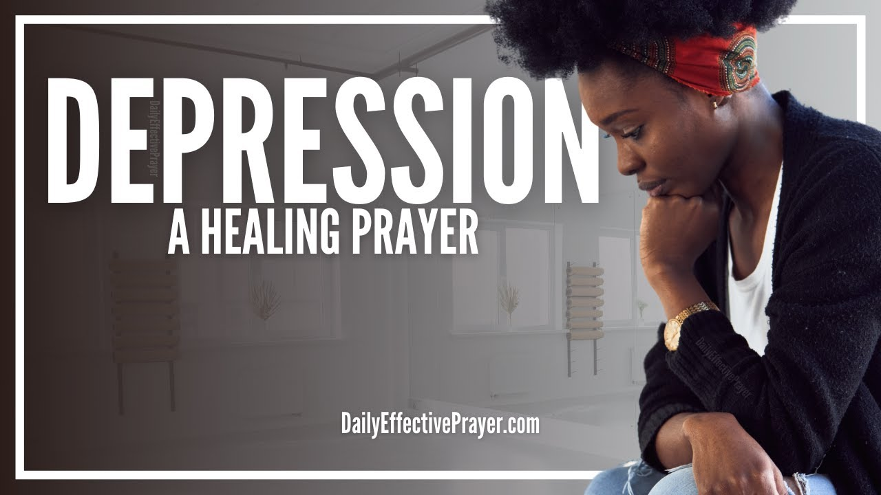 Prayer For Healing Depression | Powerful Healing Prayer ...