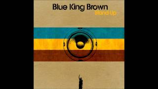 Blue King Brown - Keep it true