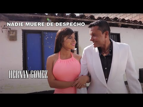 Nadie muere de despecho - Hernán Gómezmúsica popular colombiana