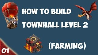 Clash Of Clans: How To Build Townhall lv.2 (FARMING)