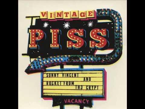 Sonny Vincent And Rocket From The Crypt - Vintage Piss (Full Album)