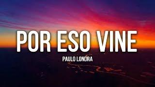 Paulo Londra Por Eso Vine Lyrics Letra.mp3
