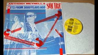 HITS FROM 3000 YEARS AGO ~ Anthony Meynell & SQUIRE