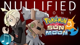 Nullified (Gladion Song) ► Pokemon Sun Moon Music by MandoPony