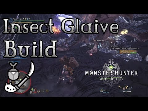Monster Hunter World - Insect Glaive Build: Aerial Assault