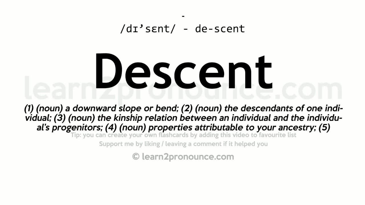 Amazing Descent Pronunciation And Definition