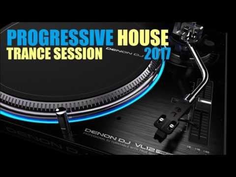 Progressive House Trance Session 2017
