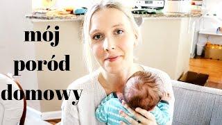 Poród domowy bez asysty - moja historia