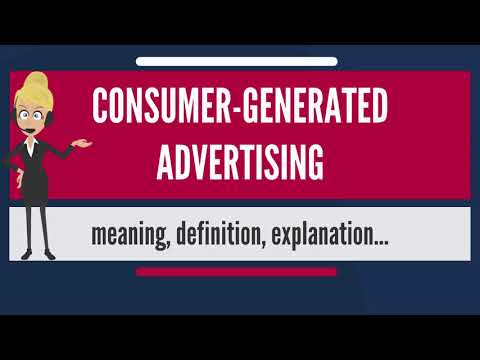 What is CONSUMER-GENERATED ADVERTISING? What does CONSUMER-GENERATED ADVERTISING mean?