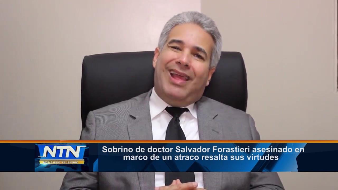 Sobrino de doctor Salvador Forastieri asesinado en marco de un ...