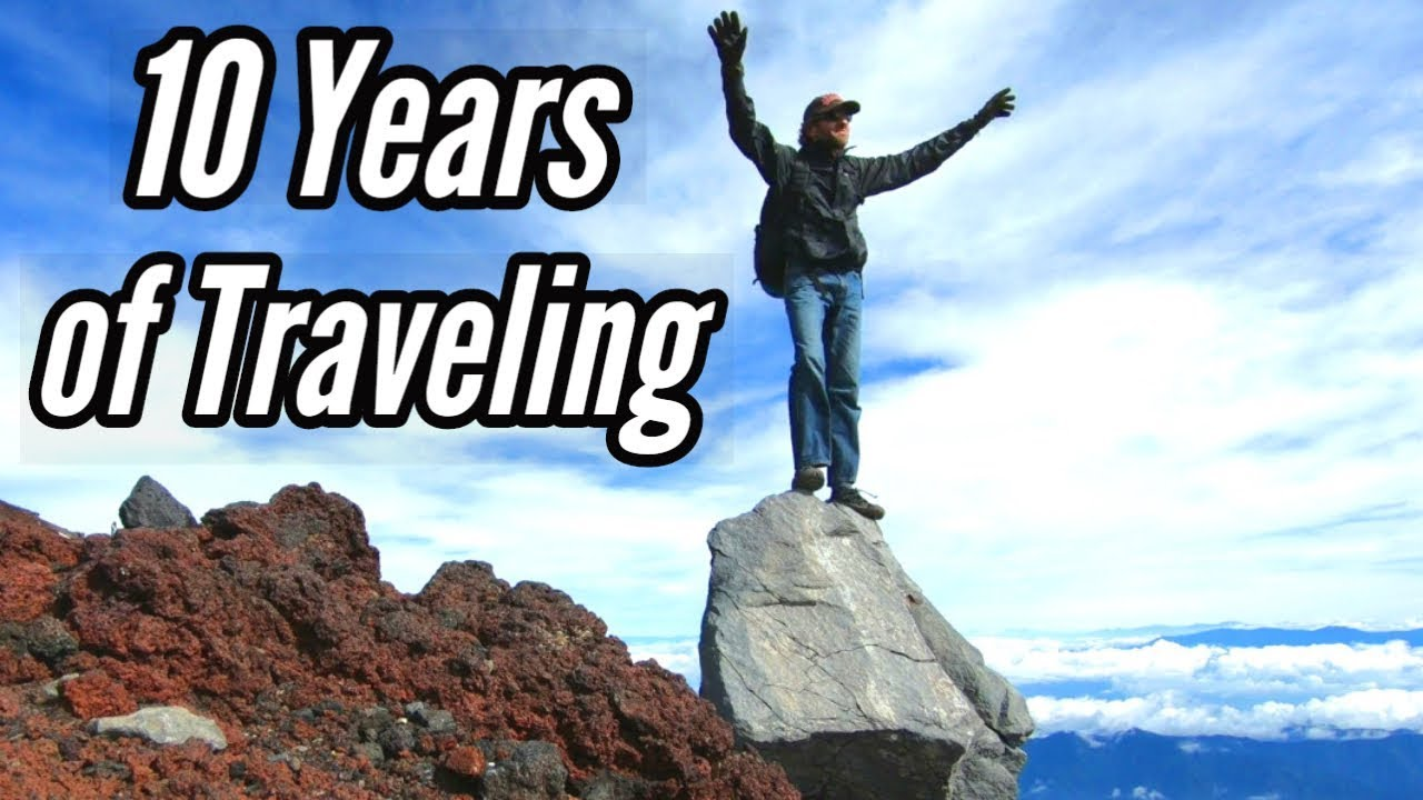 My Crazy Life as a World Traveler   10 Years of Traveling