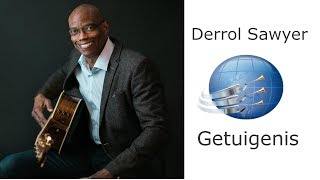 Derrol Sawyer - Getuigenis