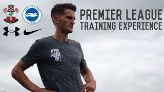 My Premier League Training Experience | How To Train Like A Premier League Footballer