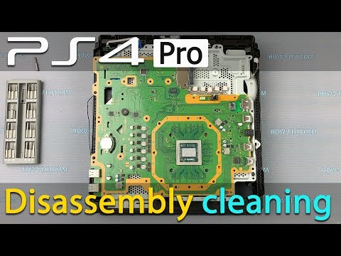 PS4 Pro how to disassemble, fan cleaning and replace thermal paste