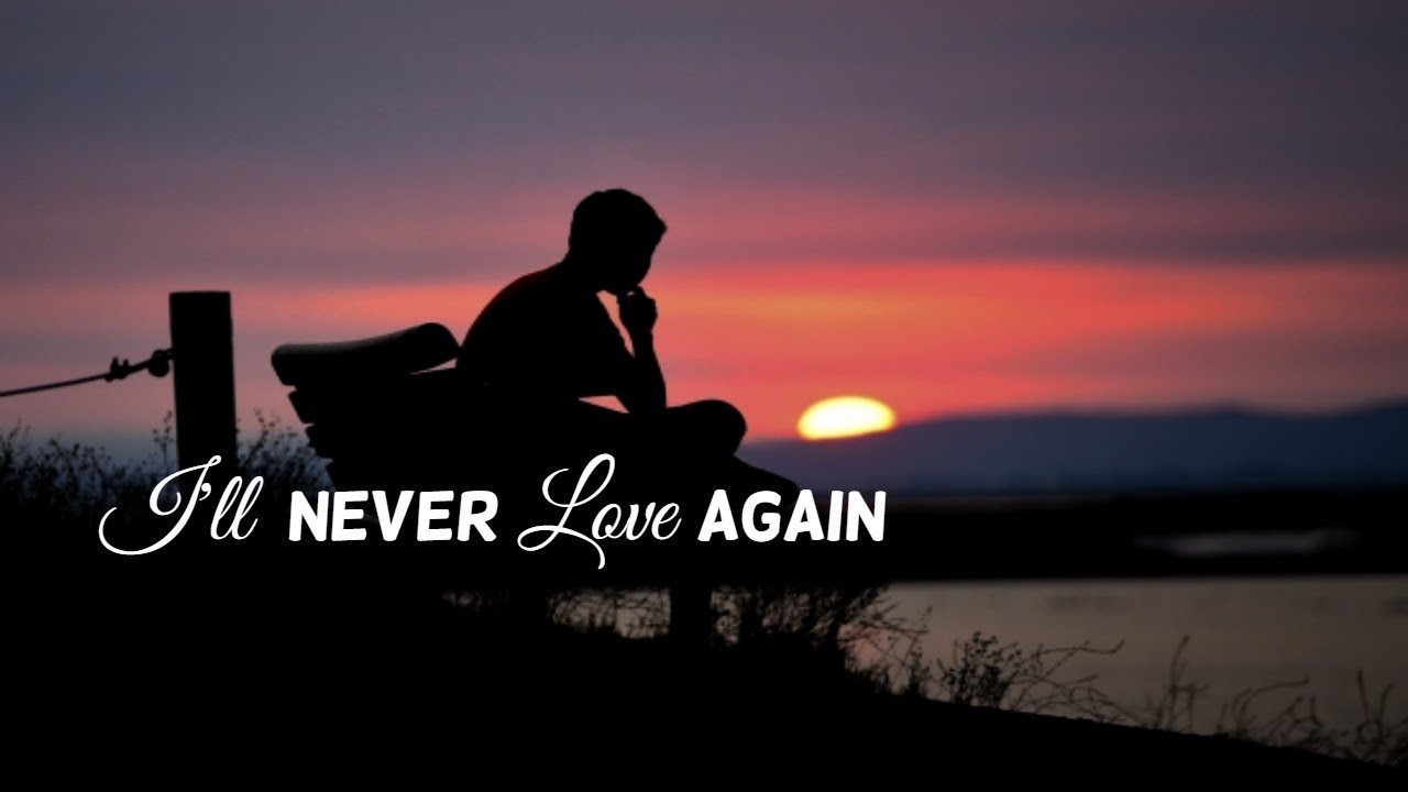 I'll Never Love Again -James Arthur(Lyrics)