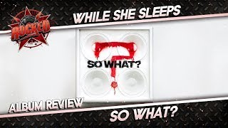 While She Sleeps – So What? | Album Review | Rocked