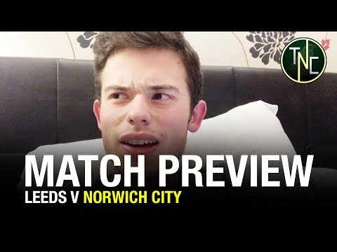 LEEDS V NORWICH - TIME TO BUILD A RUN - MATCH PREVIEW