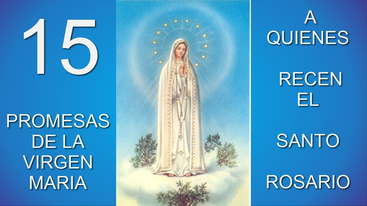 Las 15 promesas de la santisima virgen maria