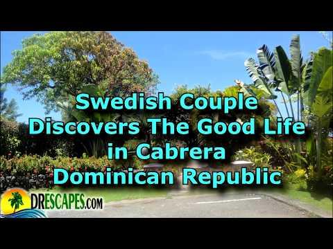 Swedish Couple Discovers Cabrera Dominican Republic To Retire In The Caribbean