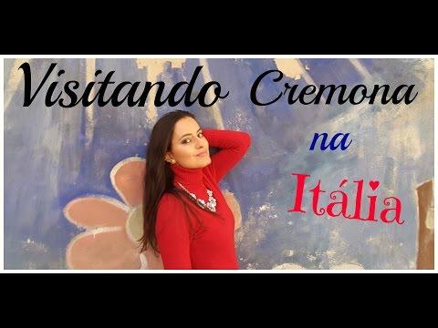 Visitando Cremona na Itália  ★☆★ Visiting Cremona in Italy