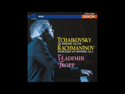 Tchaikovsky. Les Sasions op. 37b. 1. January: At the Fireside (Vladimir Tropp)