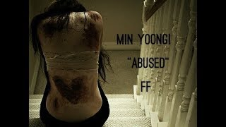 •Min Yoongi FF• || Abused || Ep.06 (peep description box)