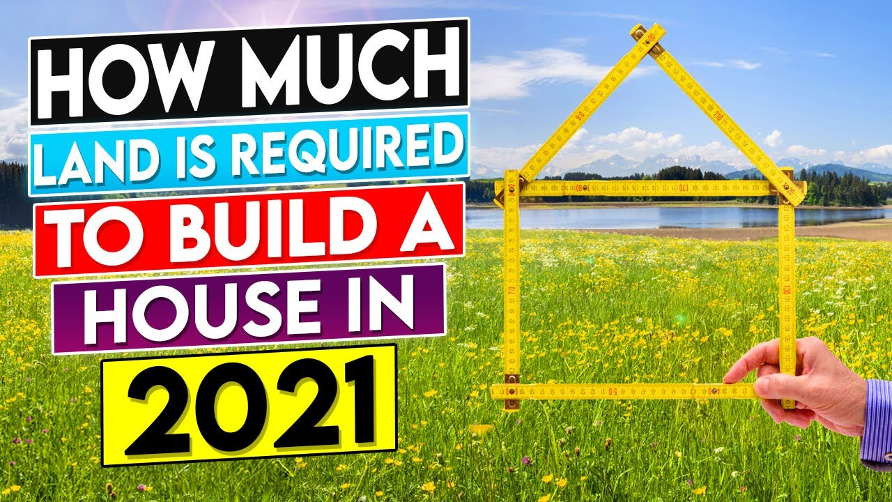 How Much Land Is Required To Build A House In 2021? - Wholesale Land Investing Simplified. Blog