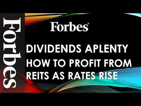 Dividends Aplenty: How To Profit From REITs As Rates Rise   Forbes