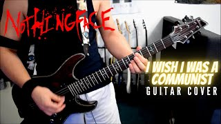 Nothingface - I Wish I Was A Communist (Guitar Cover)