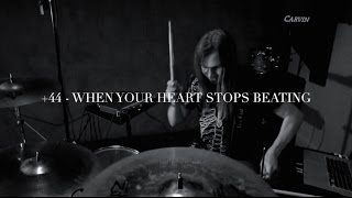 +44 - WHEN YOUR HEART STOPS BEATING (Drum Cover)